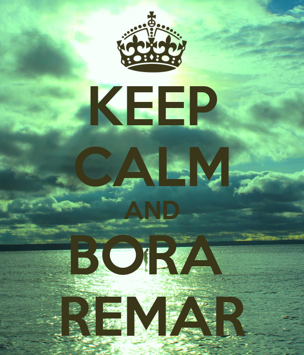 KEEP CALM AND BORA  REMAR