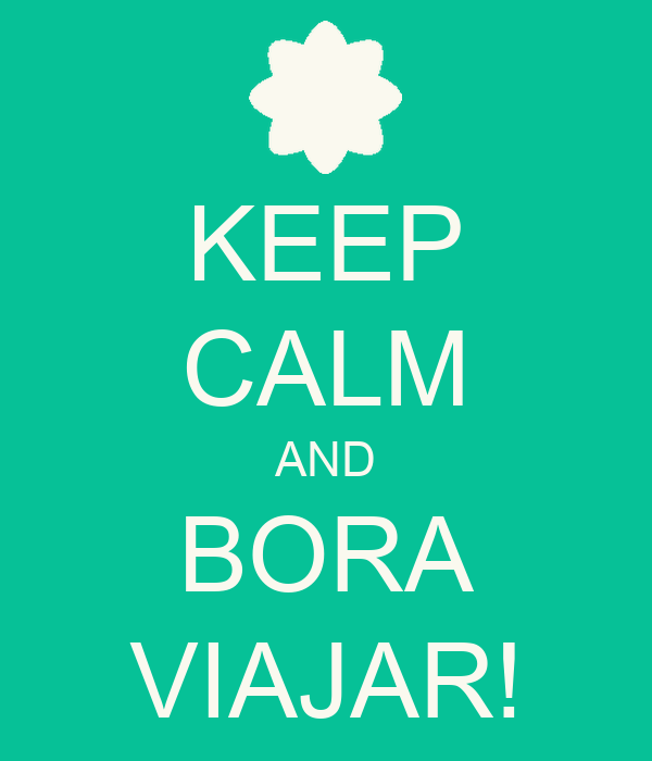KEEP CALM AND BORA VIAJAR!
