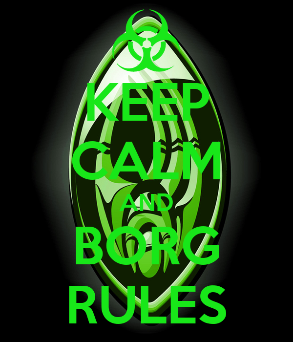 KEEP CALM AND BORG RULES