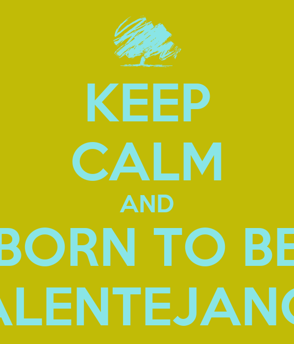 KEEP CALM AND BORN TO BE ALENTEJANO