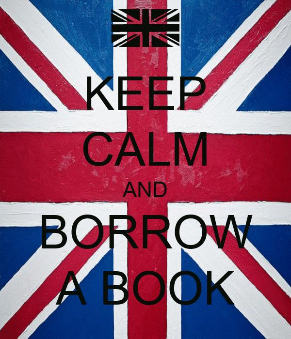 KEEP CALM AND BORROW A BOOK