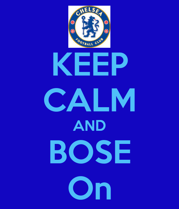 KEEP CALM AND BOSE On