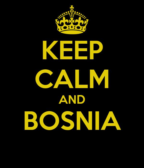 KEEP CALM AND BOSNIA