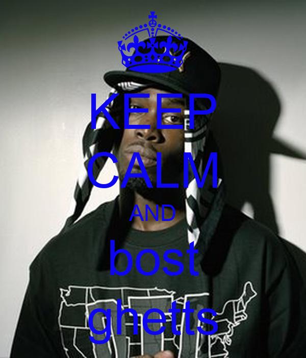 KEEP CALM AND bost ghetts