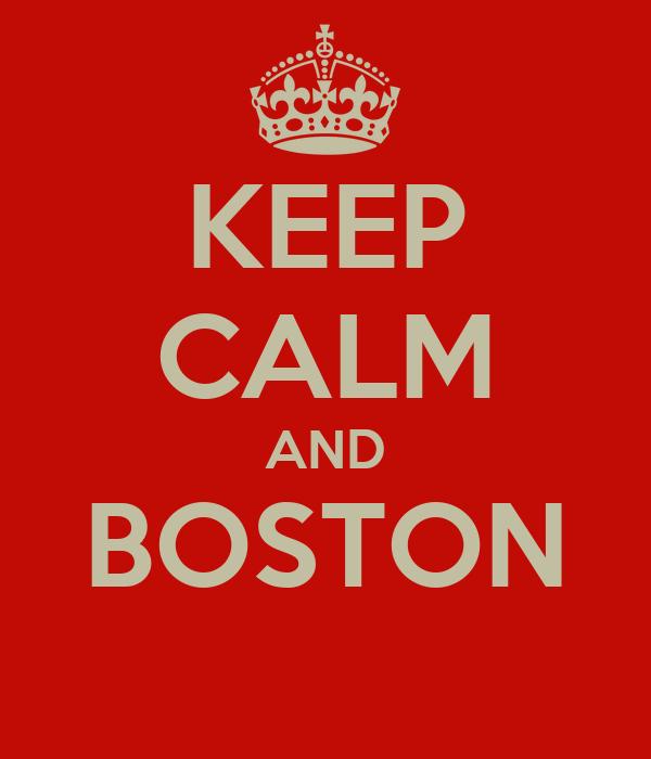 KEEP CALM AND BOSTON