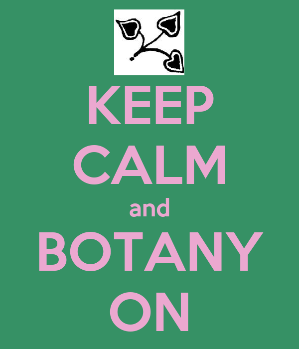 KEEP CALM and BOTANY ON