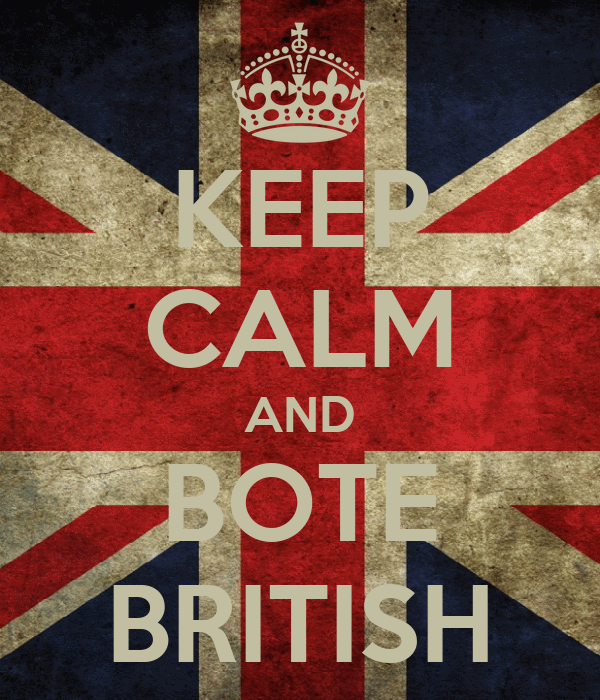 KEEP CALM AND BOTE BRITISH