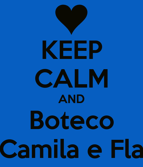 KEEP CALM AND Boteco da Camila e Flavio