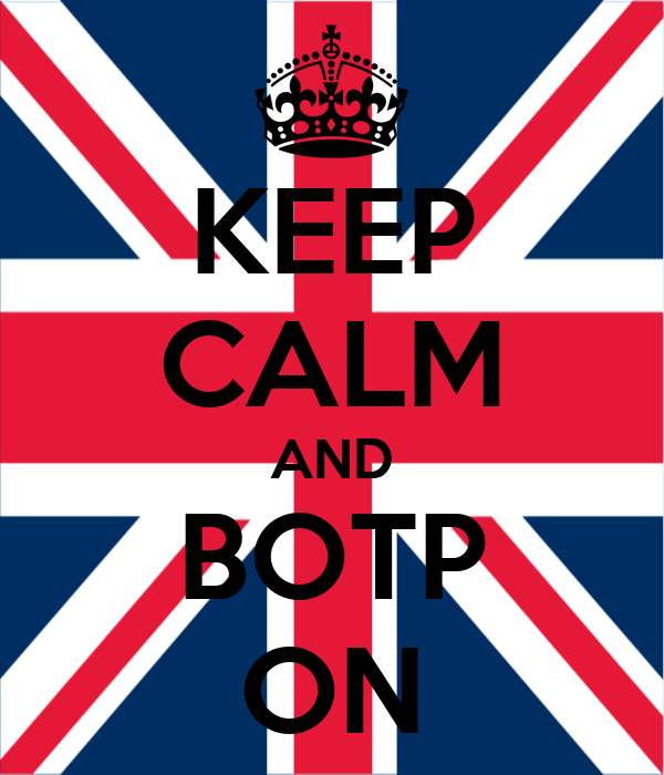 KEEP CALM AND BOTP ON