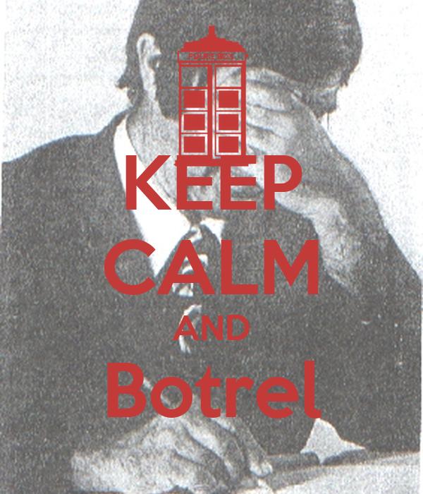 KEEP CALM AND Botrel
