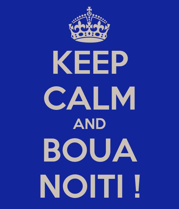 KEEP CALM AND BOUA NOITI !