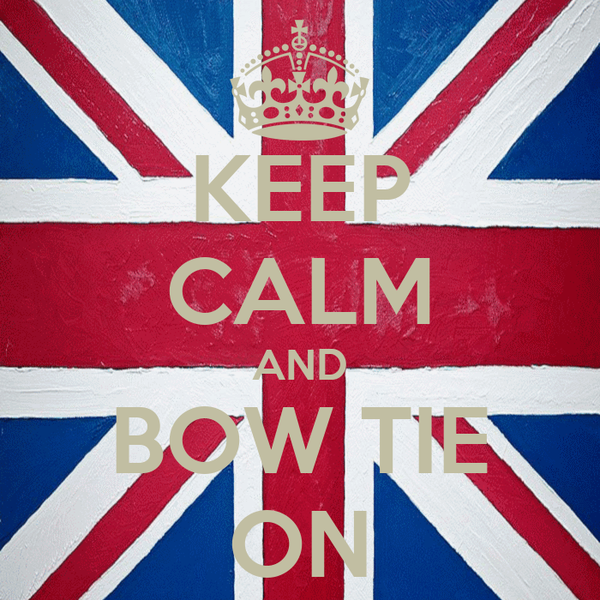 KEEP CALM AND BOW TIE ON