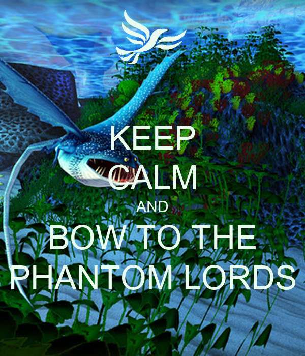 KEEP CALM AND BOW TO THE PHANTOM LORDS