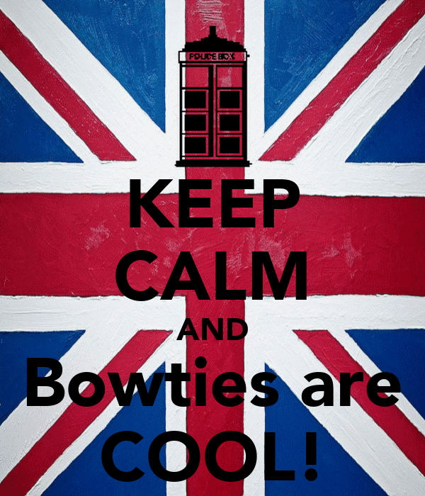 KEEP CALM AND Bowties are COOL!