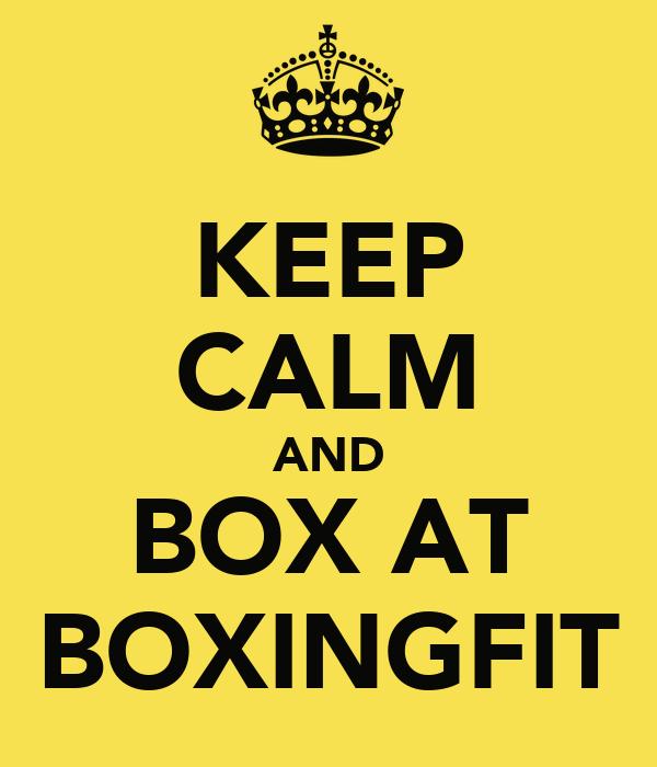 KEEP CALM AND BOX AT BOXINGFIT