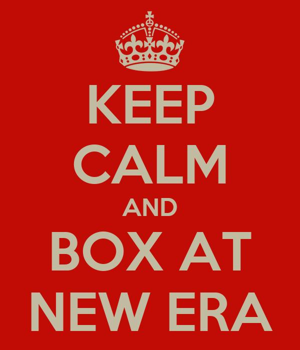 KEEP CALM AND BOX AT NEW ERA
