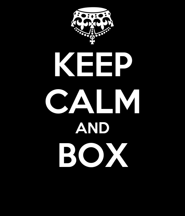 KEEP CALM AND BOX