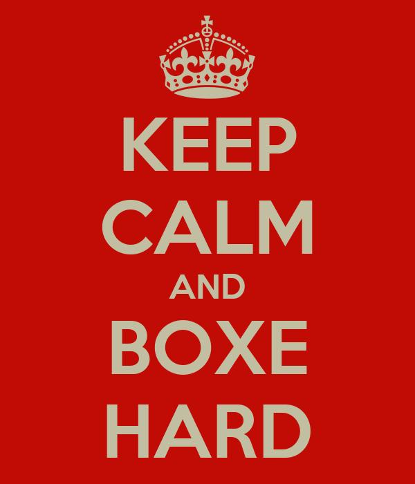 KEEP CALM AND BOXE HARD