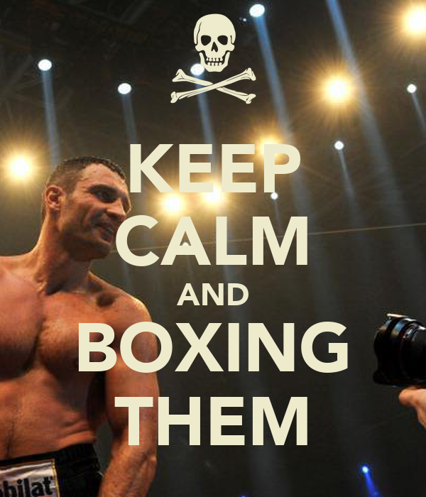 KEEP CALM AND BOXING THEM