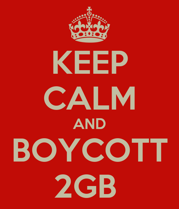 KEEP CALM AND BOYCOTT 2GB
