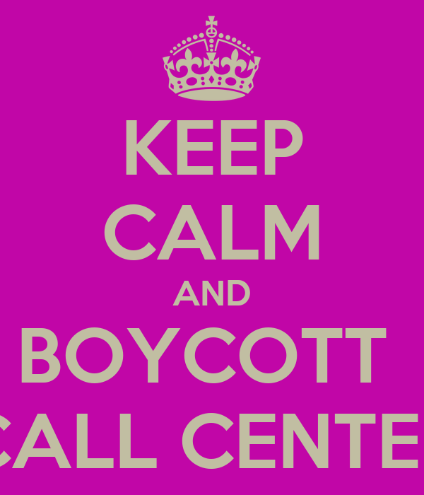 KEEP CALM AND BOYCOTT  CALL CENTER
