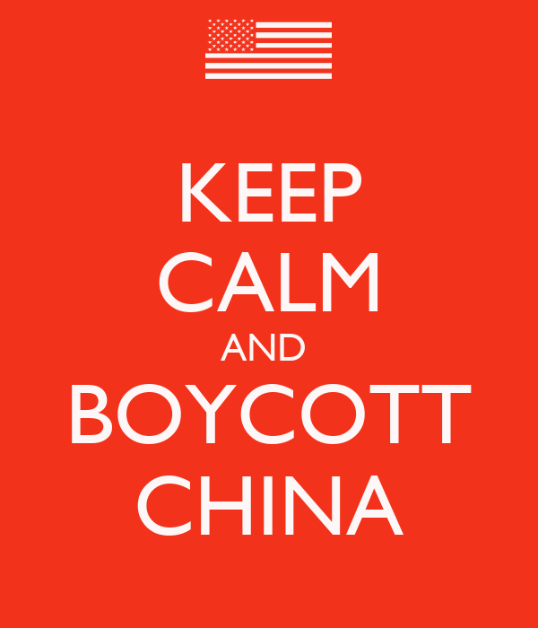KEEP CALM AND  BOYCOTT CHINA