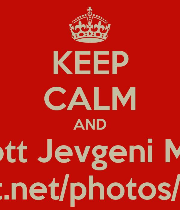 KEEP CALM AND Boycott Jevgeni Malkin  https://d3j5vwomefv46c.cloudfront.net/photos/large/854449594.gif?1401040869