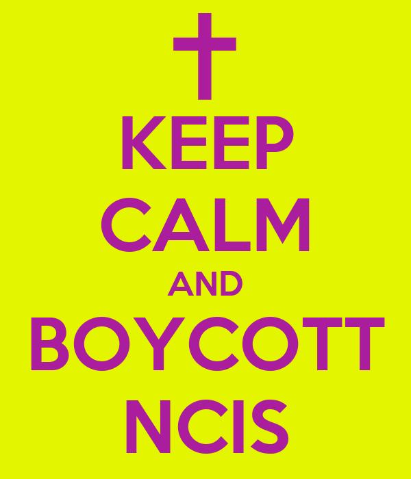 KEEP CALM AND BOYCOTT NCIS
