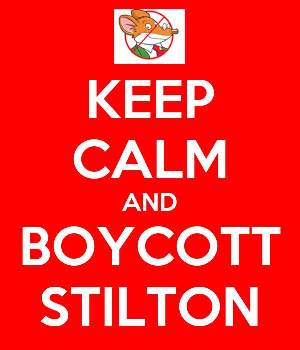 KEEP CALM AND BOYCOTT STILTON
