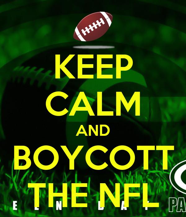 KEEP CALM AND BOYCOTT THE NFL