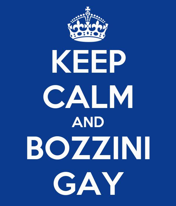KEEP CALM AND BOZZINI GAY
