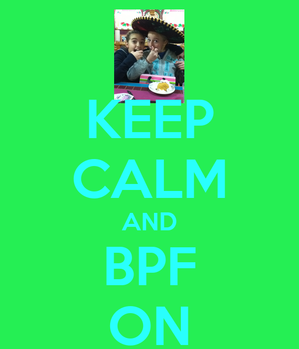 KEEP CALM AND BPF ON