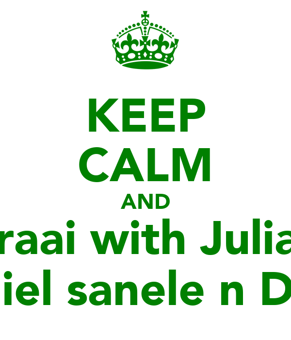 KEEP CALM AND Braai with Julian Daniel sanele n Dube