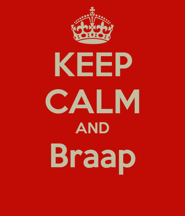 KEEP CALM AND Braap