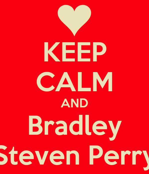 KEEP CALM AND Bradley Steven Perry