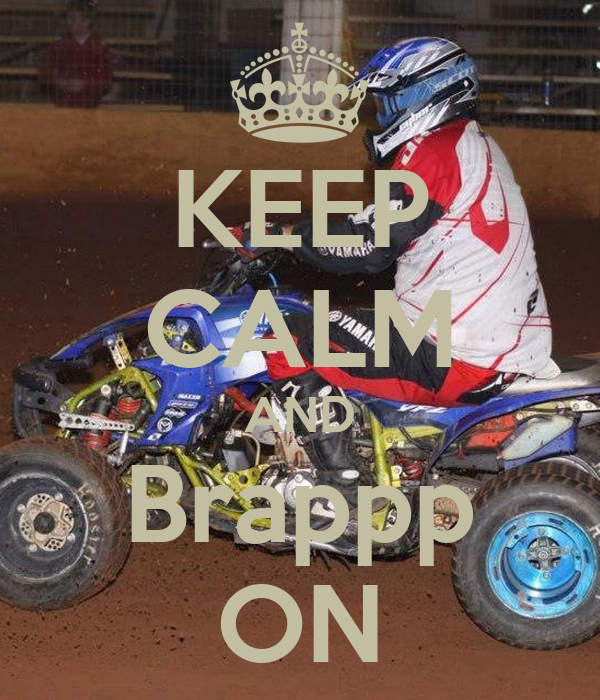 KEEP CALM AND Brappp ON