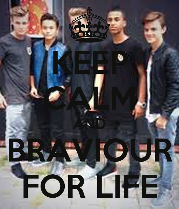 KEEP CALM AND BRAVIOUR FOR LIFE