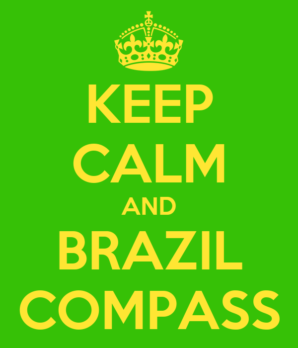 KEEP CALM AND BRAZIL COMPASS