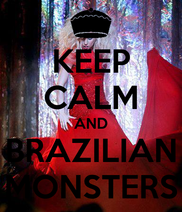 KEEP CALM AND BRAZILIAN MONSTERS