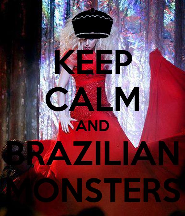 KEEP CALM AND BRAZILIAN MONSTERS