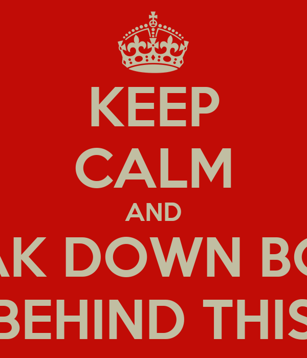 KEEP CALM AND BREAK DOWN BOXES & PUT THEM BEHIND THIS CONTAINER