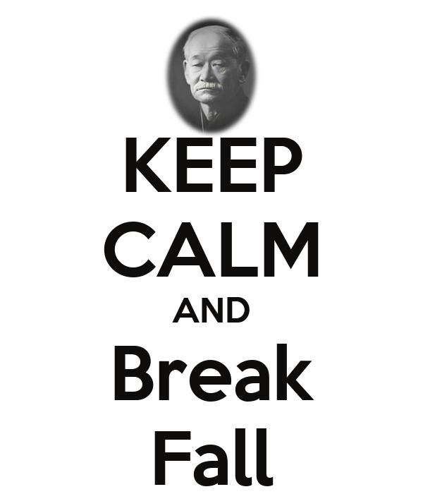 KEEP CALM AND Break Fall