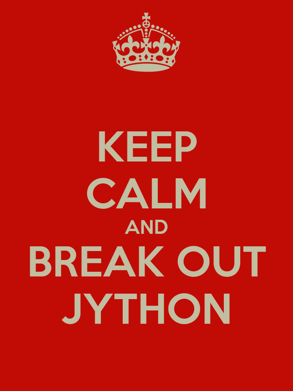KEEP CALM AND BREAK OUT JYTHON