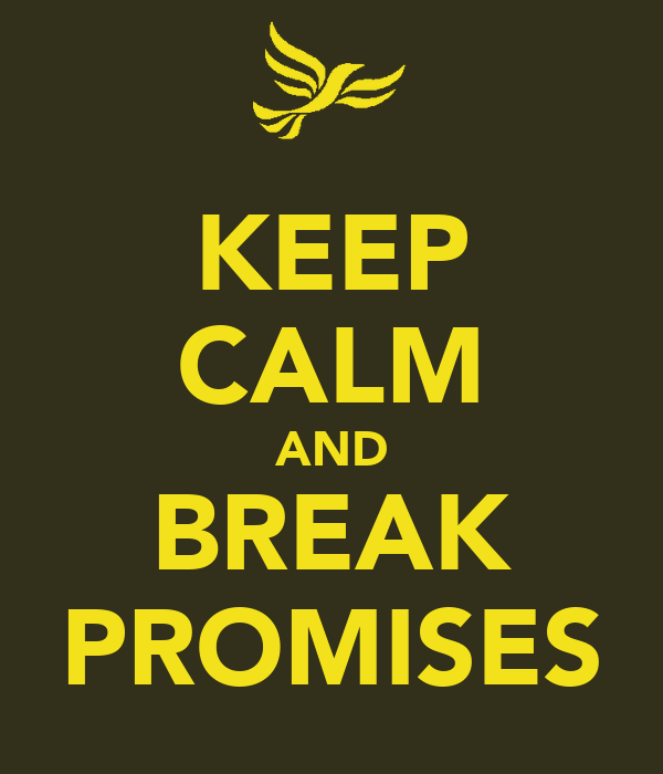 KEEP CALM AND BREAK PROMISES