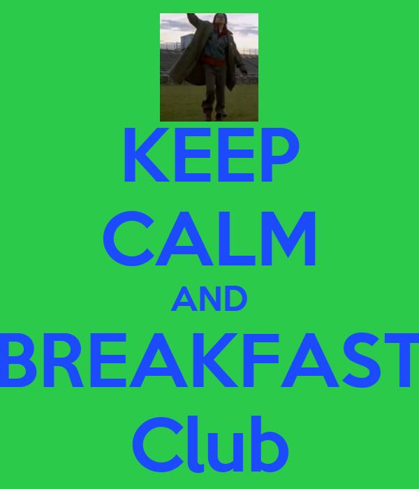KEEP CALM AND BREAKFAST Club