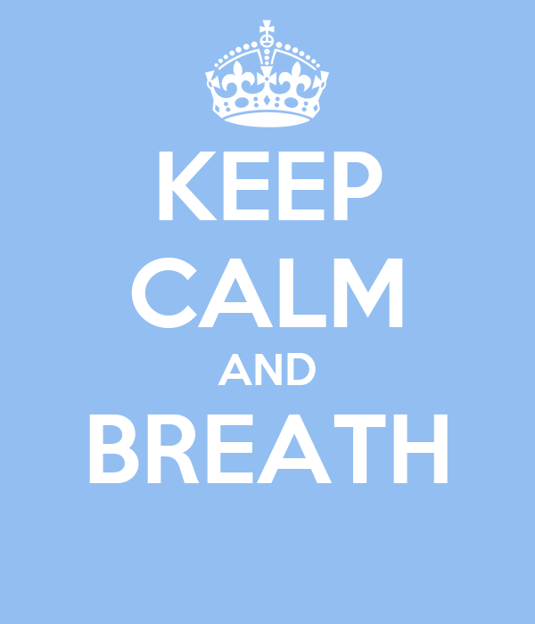 KEEP CALM AND BREATH