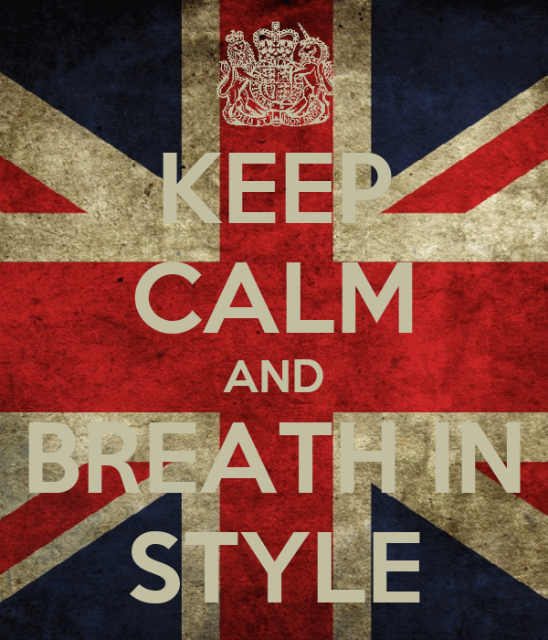 KEEP CALM AND BREATH IN STYLE