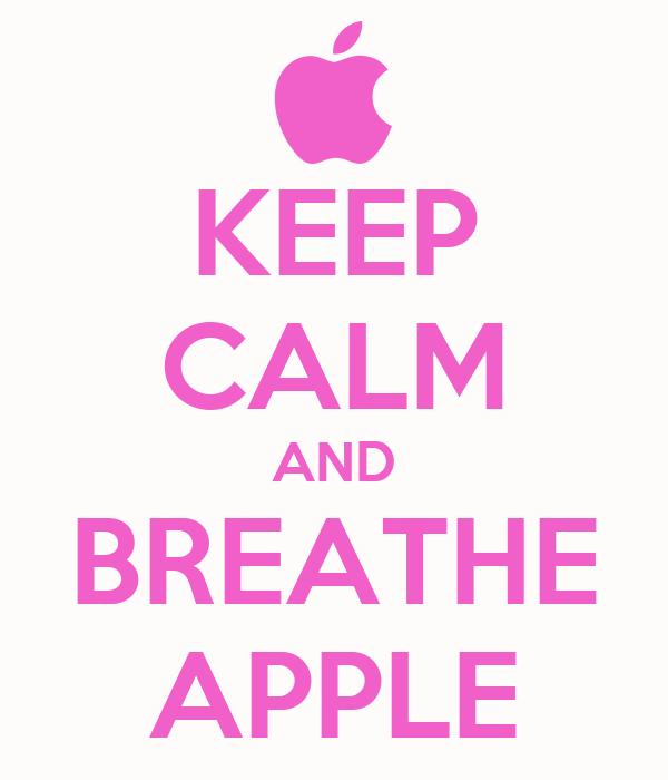 KEEP CALM AND BREATHE APPLE