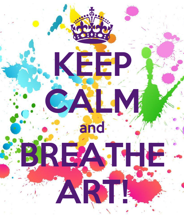 KEEP CALM and BREATHE ART!