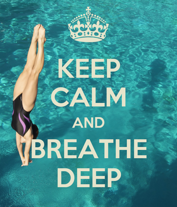 KEEP CALM AND BREATHE DEEP